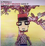 x-press2 feat kurt wagner-give it